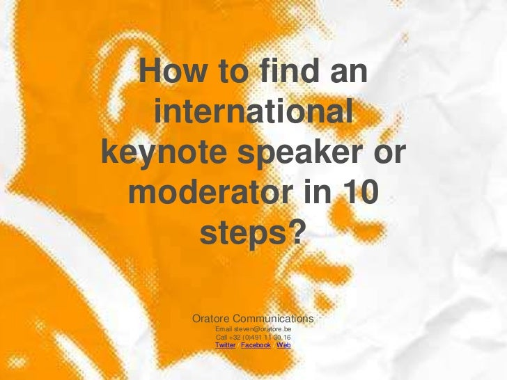How to find an   internationalkeynote speaker or moderator in 10      steps?     Oratore Communications         Email stev...