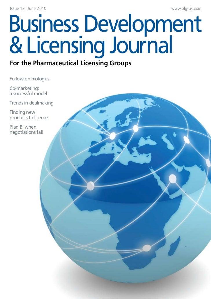Issue 12 | June 2010                      www.plg-uk.com     Business Development & Licensing Journal For the Pharmaceutic...