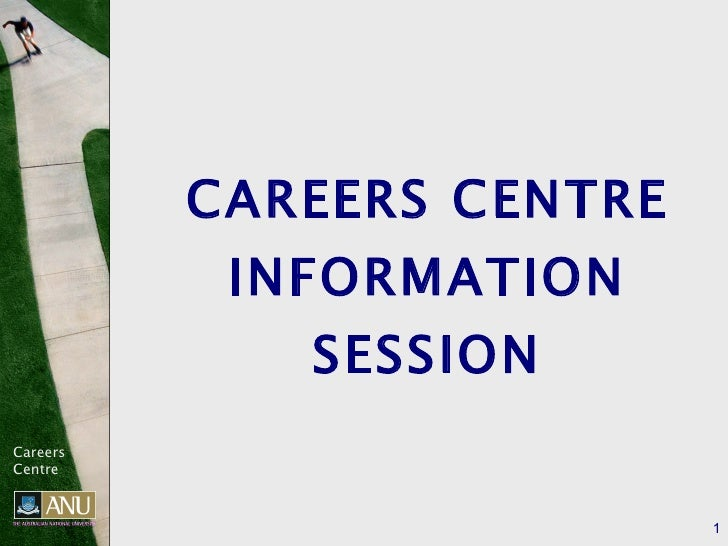 CAREERS CENTRE INFORMATION SESSION