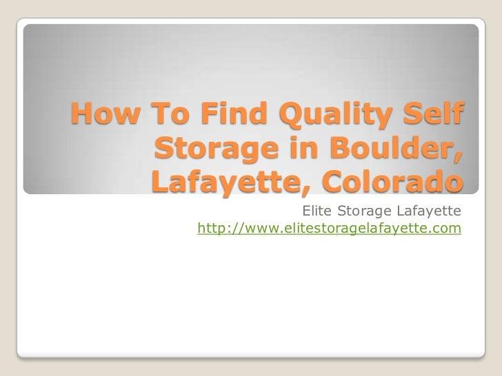 How To Find Quality Self    Storage in Boulder,    Lafayette, Colorado                     Elite Storage Lafayette       h...