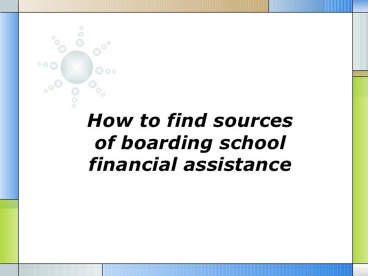 How to find sources of boarding schoolfinancial assistance