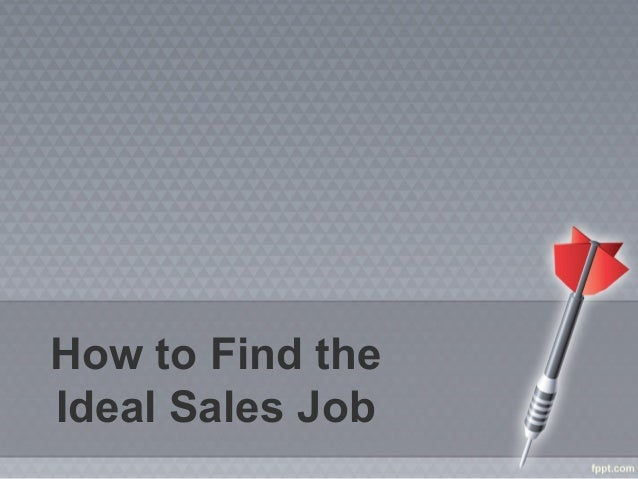 How to Find theIdeal Sales Job