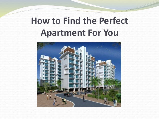 How To Find The Perfect Apartment For You