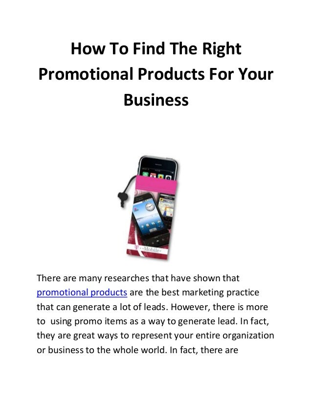 How To Find The Right Promotional Products For Your Business  There are many researches that have shown that promotional p...