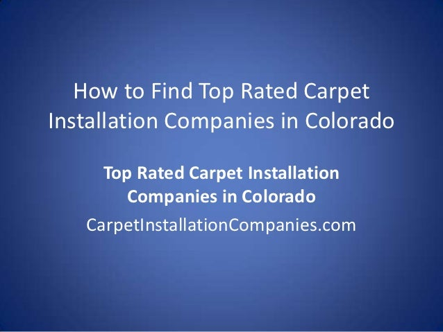 How to find top rated carpet installation companies