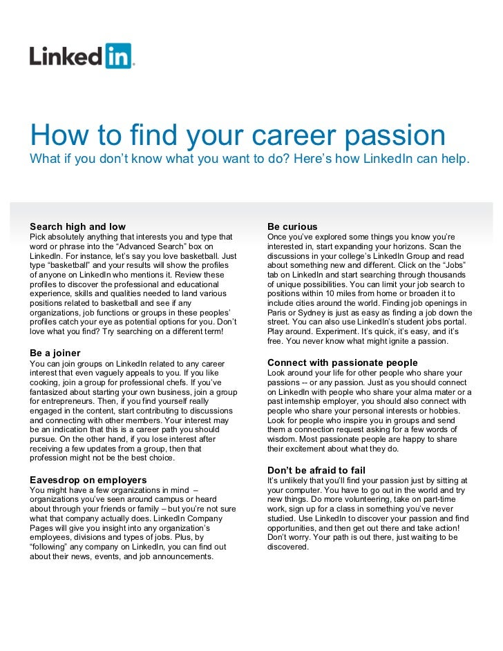How to find your career passionWhat if you don't know what you want to do? Here's how LinkedIn can help.Search high and lo...