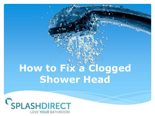 how to fix a clogged shower head. Black Bedroom Furniture Sets. Home Design Ideas