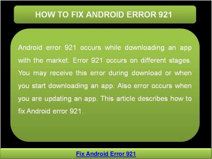 Fix Android Error 921