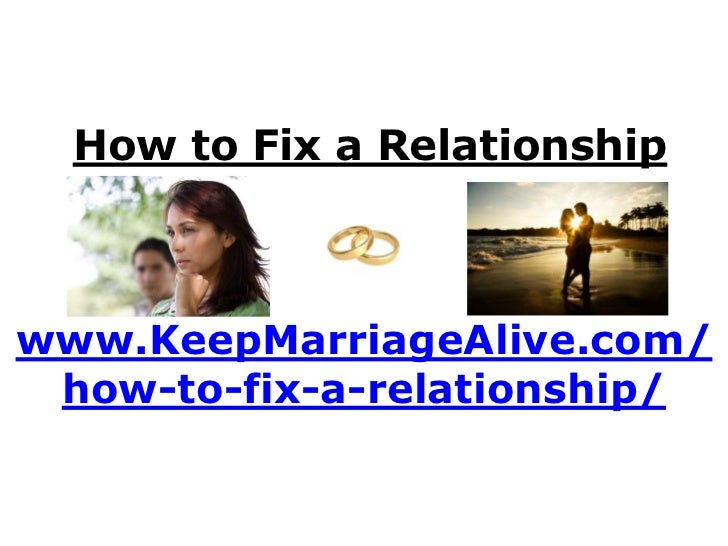 Is it possible to fix a relationship