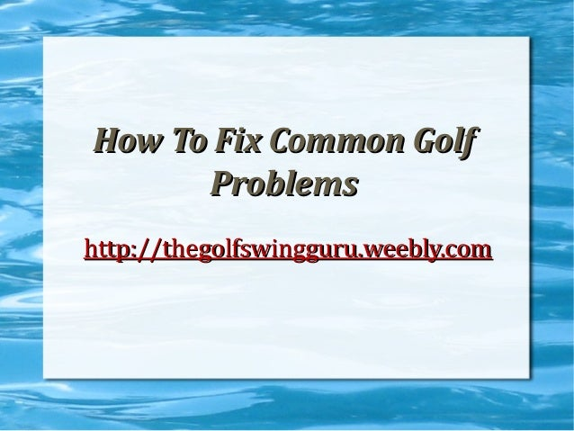 How to fix golf problems pdf