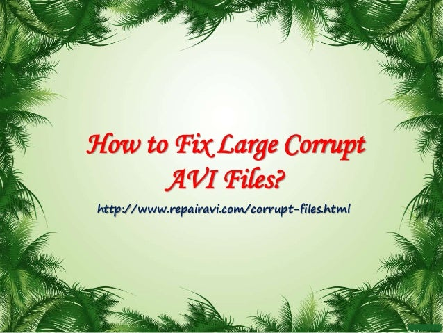 How to Repair Large Corrupted AVI Files with File Repairing Software?