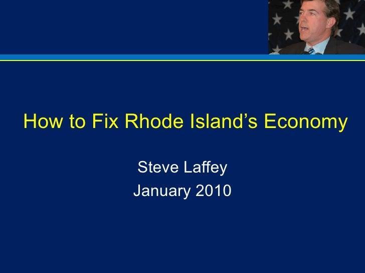How to Fix Rhode Island's Economy Steve Laffey January 2010