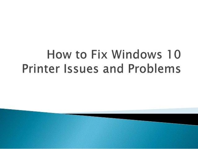 windows 10 printer issues
