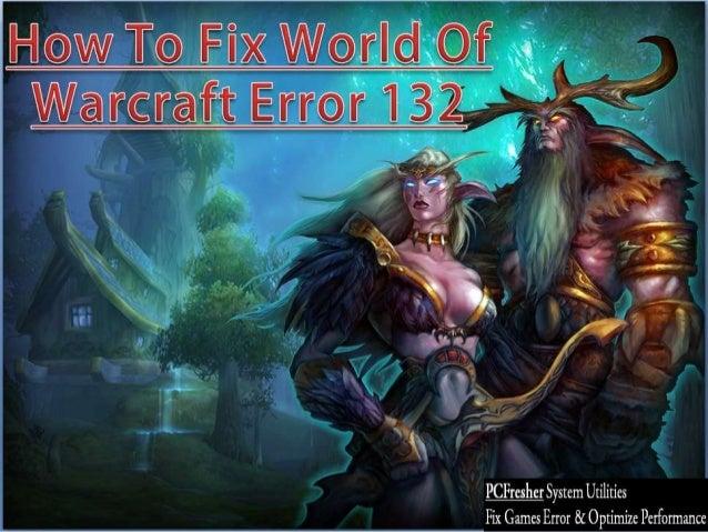 How to fix world of warcraft error 132