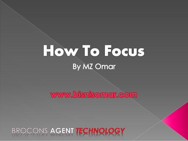 How to focus by MZ Omar Sekolah Bisnis 1 Milyar SB1M