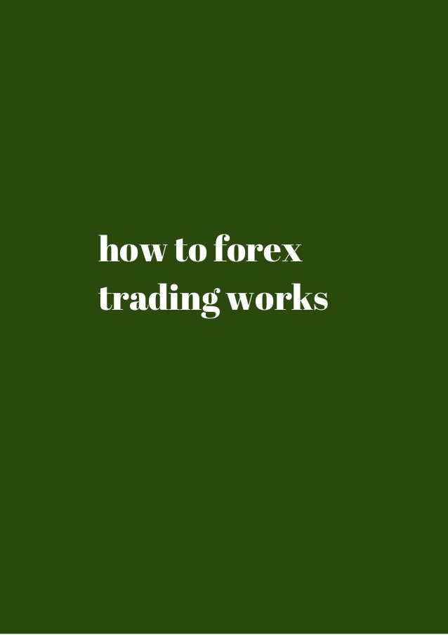 How forex traders work