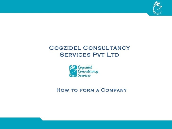 Cogzidel Consultancy Services Pvt Ltd How to form a Company