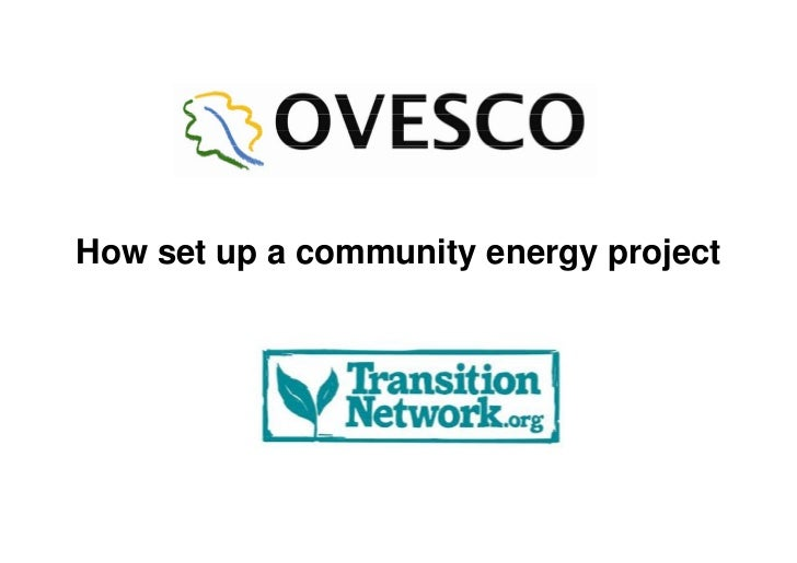 Transition Network Conference 2012 - Community Energy Workshop - How to set up a community Energy Workshop by OVESCO