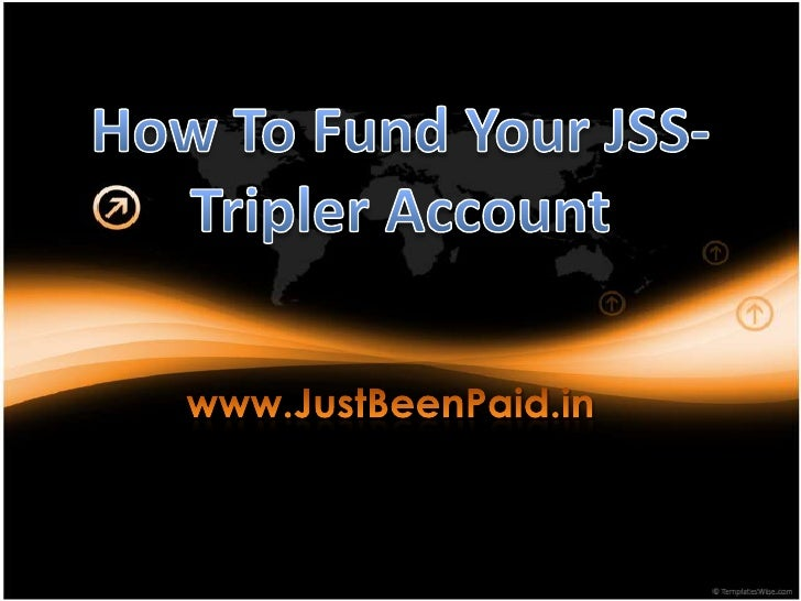 How To Fund Your JSS Tripler Account