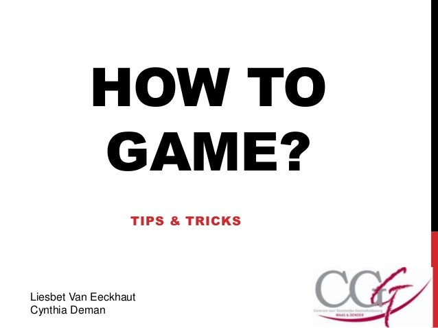 How to game