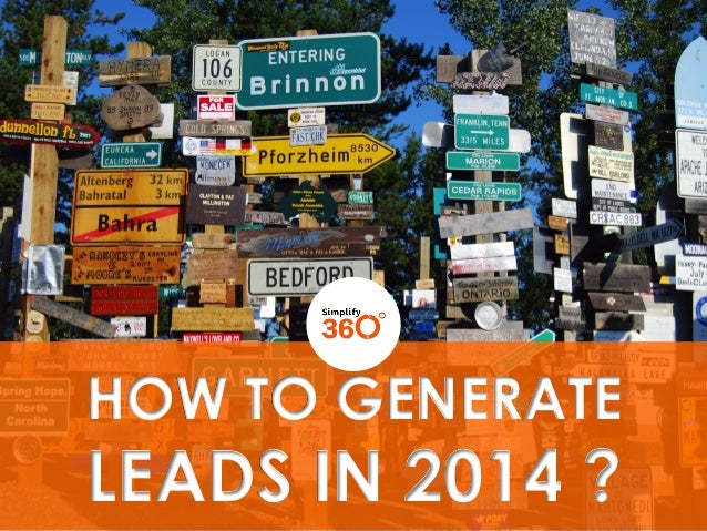 HOW TO GENERATE  LEADS IN 2014 ?