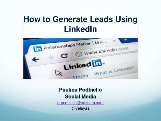 How to Generate Leads UsingLinkedInp.podbiello@omisem.com@yelayaa