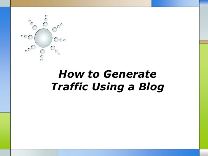 How to generate traffic using a blog