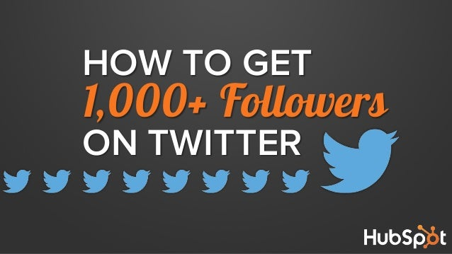 HOW TO GET 1,000+ Followers ON TWITTER