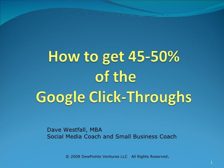 © 2009 DewPointe Ventures LLC  All Rights Reserved . Dave Westfall, MBA  Social Media Coach and Small Business Coach