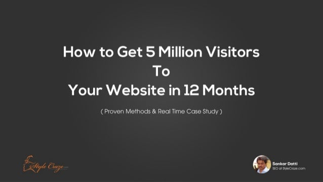 How to Get 5 Million Visitors to Your Website in 12 months