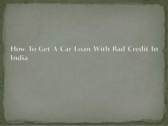 Bad Cars in India Car Loan With Bad Credit