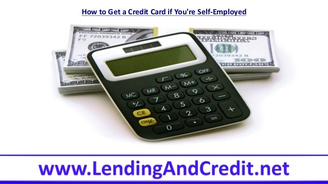 How to Get a Credit Card if Youre Self-Employed