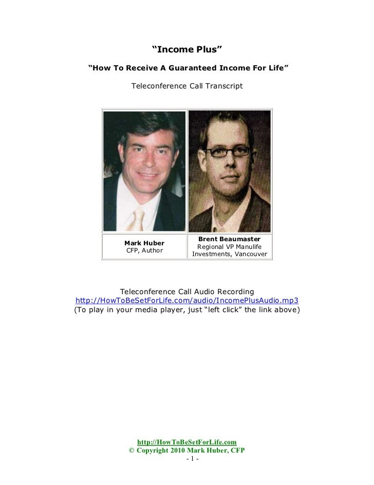 """""""Income Plus""""    """"How To Receive A Guaranteed Income For Life""""                Teleconference Call Transcript              ..."""