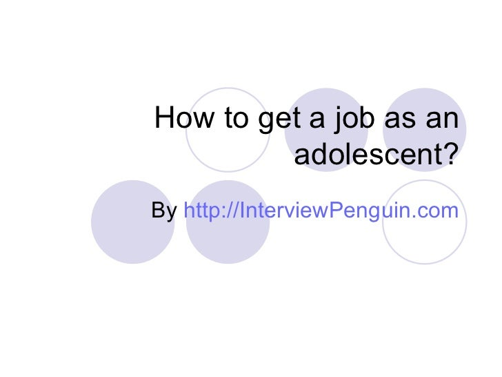 How to get a job as an adolescent