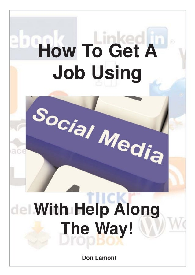 How To Get AJob UsingWith Help AlongThe Way!Don Lamont