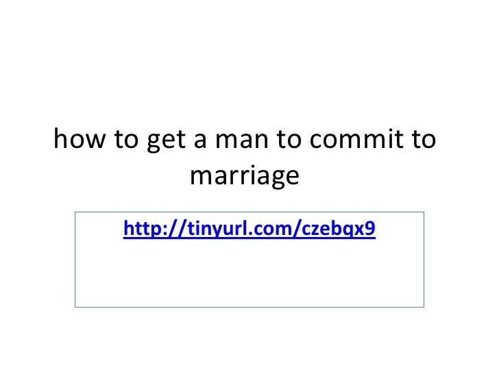How To Get A Man To Commit To Marriage