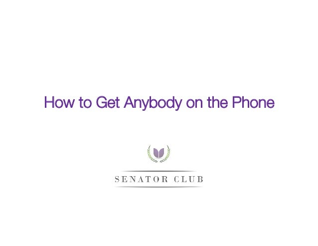 How to Get Anybody on the Phone