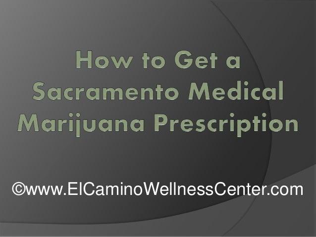 How to Get a Sacramento Medical Marijuana Prescription