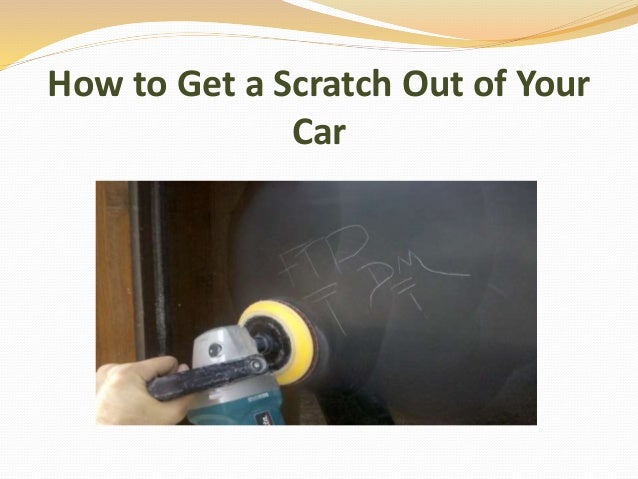 how to get a scratch out of your car