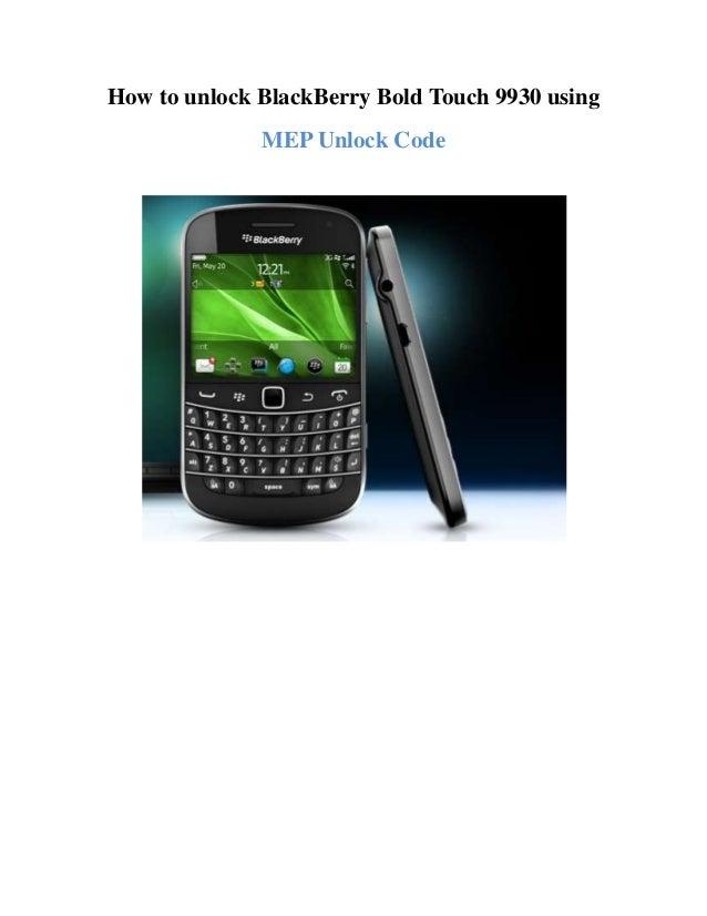 How to Unlock Black Berry Bold Touch 9930 using MEP unlock code