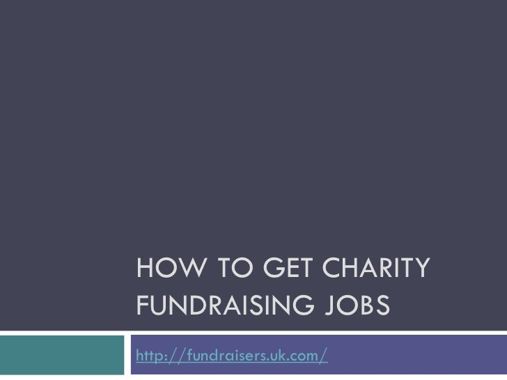 How to get charity fundraising jobs