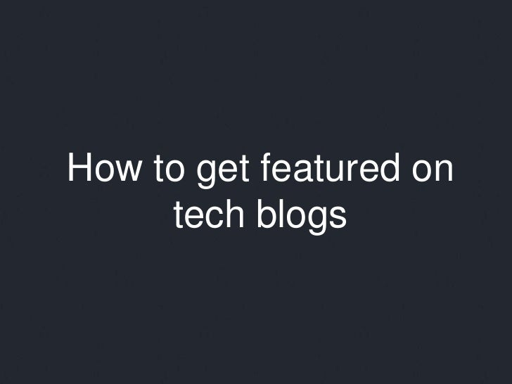 How to get featured on tech blogs