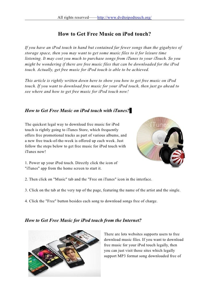 All rights reserved——http://www.dvdtoipodtouch.org/                    How to Get Free Music on iPod touch?If you have an ...