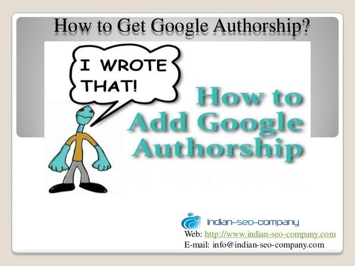 How to Get Google Authorship?              Web: http://www.indian-seo-company.com              E-mail: info@indian-seo-com...