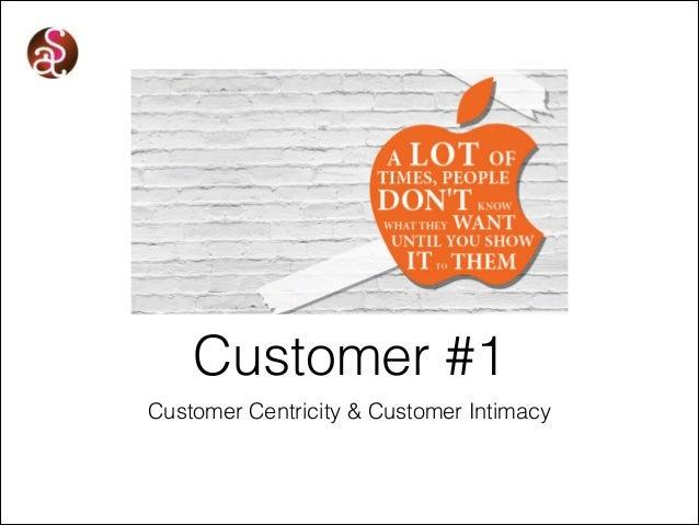 Customer #1 Customer Centricity & Customer Intimacy