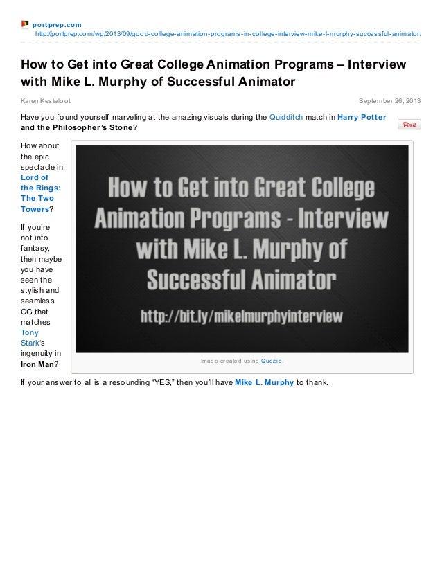 port prep.com http://portprep.com/wp/2013/09/good-college-animation-programs-in-college-interview-mike-l-murphy-successful...