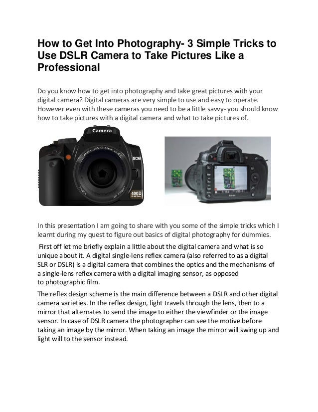 How to Get Into Photography- 3 Simple Tricks to Use DSLR Camera to Take Pictures Like a Professional Do you know how to ge...