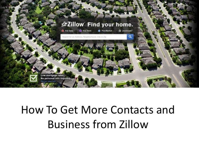 How To Get More Contacts and Business from Zillow