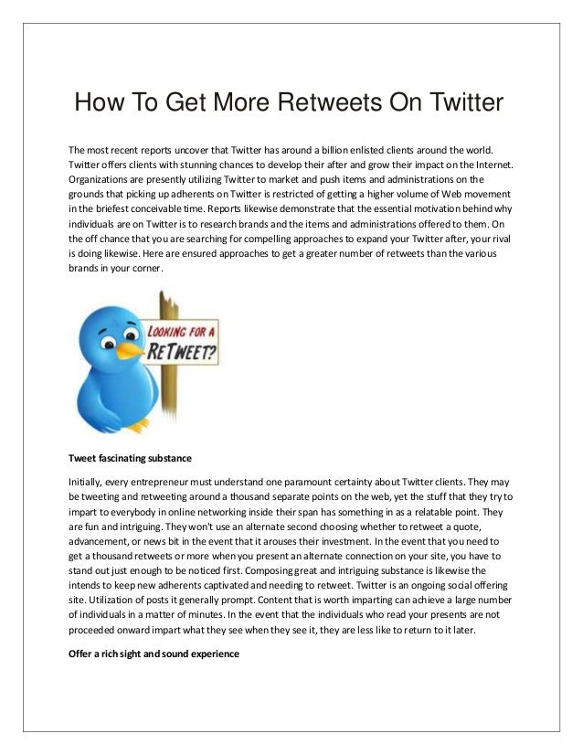 How To Get More Retweets On Twitter The most recent reports uncover that Twitter has around a billion enlisted clients aro...
