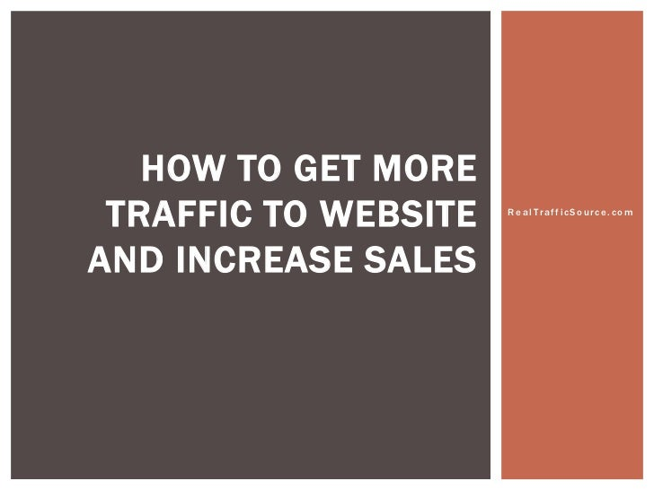 HOW TO GET MORE TRAFFIC TO WEBSITE   RealTrafficSource.comAND INCREASE SALES